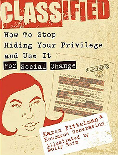 Classified: How to Stop Hiding Your Privilege and Use It For Social Change